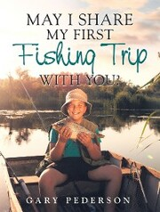 May I Share My First Fishing Trip with You?