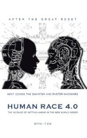 Human Race 4.0: the Science of Getting Ahead in the New World Order