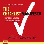 Checklist Manifesto - Wie Sie die Dinge in den Griff bekommen (Ungekürzt)