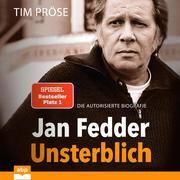 Jan Fedder - Unsterblich - Die autorisierte Biografie (Ungekürzt)