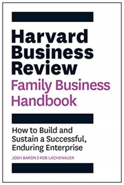 The Harvard Business Review Family Business Handbook