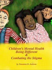 Children's Mental Health Being Different & Combating the Stigma