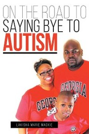 On the Road to Saying Bye to Autism