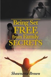 Being Set Free from Family Secrets