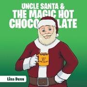 Uncle Santa & the Magic Hot Chocolate