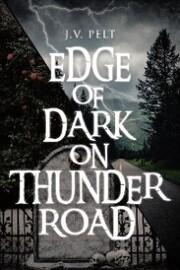 Edge of Dark on Thunder Road