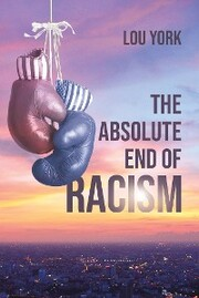 The Absolute End of Racism
