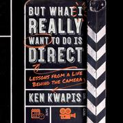 But What I Really Want to Do Is Direct - Lessons from a Life Behind the Camera (Unabridged)