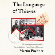 The Language of Thieves - My Family's Obsession with a Secret Code the Nazis Tried to Eliminate (Unabridged)
