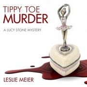 Tippy Toe Murder - Lucy Stone, Book 2 (Unabridged)