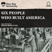 Six People Who Built America (Unabridged)