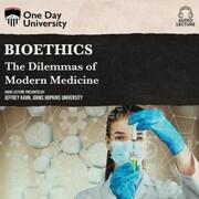 Bioethics - The Dilemmas of Modern Medicine (Unabridged)
