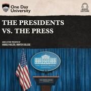 The Presidents vs. the Press (Unabridged)