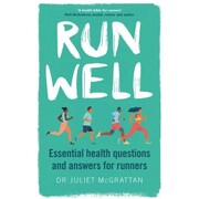 Run Well - Essential Health Questions and Answers for Runners (Unabridged)