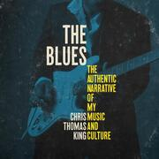 The Blues - The Authentic Narrative of My Music and Culture (Unabridged)
