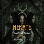 Hekate - Goddess of Witches (Unabridged)