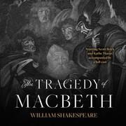 The Tragedy of Macbeth (Unabridged)