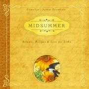 Midsummer - Llewellyn's Sabbat Essentials - Rituals, Recipes & Lore for Litha, Book 3 (Unabridged)