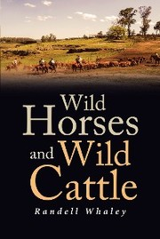 Wild Horses and Wild Cattle