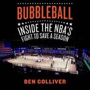 Bubbleball - Inside the NBA's Fight to Save a Season (Unabridged)