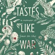 Tastes Like War - A Memoir (Unabridged)
