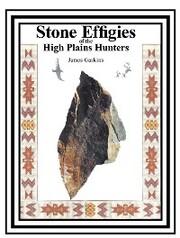 Stone Effigies of the High Plains Hunters