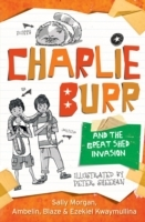 Charlie Burr and the Great Shed Invasion