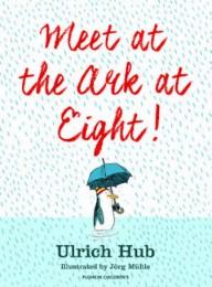 Meet at the ark at Eight!