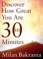 Discover How Great You Are in 30 Minutes