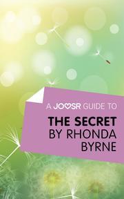 A Joosr Guide to... The Secret by Rhonda Byrne