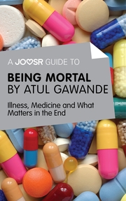 A Joosr Guide to... Being Mortal
