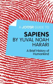 A Joosr Guide to. Sapiens by Yuval Noah Harari