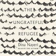 The Ungrateful Refugee (Unabridged)