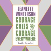 Courage Calls to Courage Everywhere (Unabridged)