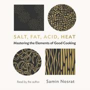Salt, Fat, Acid, Heat - Mastering the Elements of Good Cooking (Unabridged)