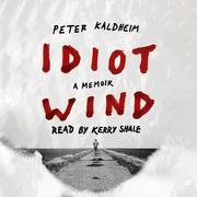 Idiot Wind - A Memoir (Unabridged)