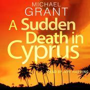 A Sudden Death in Cyprus - David Mitre Thrillers (Unabridged)