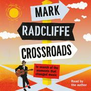 Crossroads - In Search of the Moments that Changed Music (Unabridged)