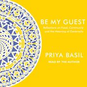 Be My Guest - Reflections on Food, Community and the Meaning of Generosity (Unabridged)