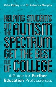 Helping Students on the Autism Spectrum Get the Best Out of College