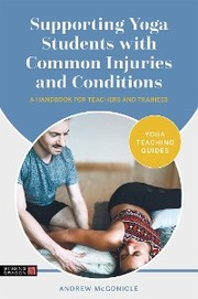 Supporting Yoga Students with Common Injuries and Conditions