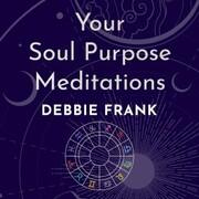 Your Soul Purpose Meditations