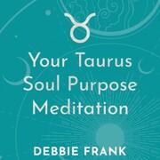 Your Taurus Soul Purpose Meditation