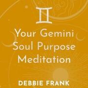Your Gemini Soul Purpose Meditation