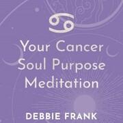 Your Cancer Soul Purpose Meditation