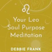 Your Leo Soul Purpose Meditation