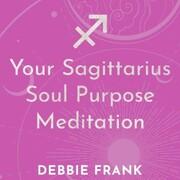 Your Sagittarius Soul Purpose Meditation