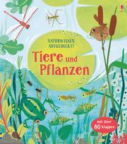 Naturwissen aufgedeckt! Tiere und Pflanzen - Cover