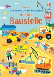 Mein Immer-wieder-Stickerbuch: Auf der Baustelle