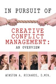 In Pursuit of Creative Conflict Management: an Overview